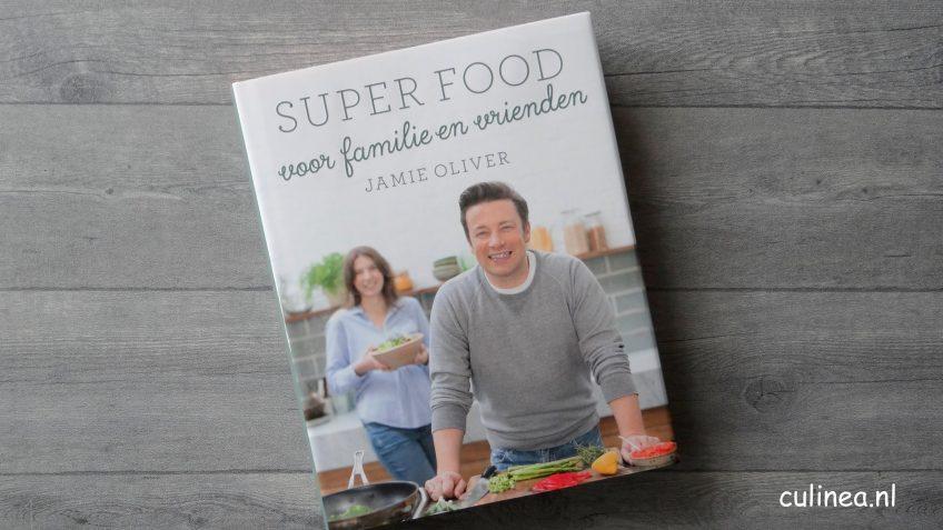 Review kookboek Super food voor familie en vrienden van Jamie Oliver